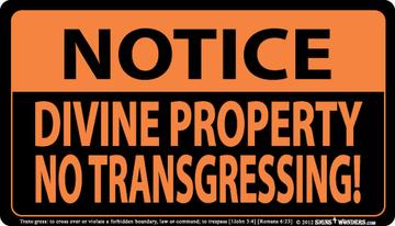 Notice Divine Property No Transgressing Indoor Outdoor Large Sign 10.28 x 17.44 1