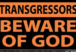 Transgressors Beware of God Indoor Outdoor Sign 10.28 x 17.44
