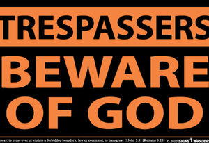 Trespassers Beware of God Indoor Outdoor Sign 10.28 x 17.44