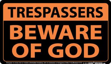 Trespassers Beware of God Indoor Outdoor Sign 10.28 x 17.44