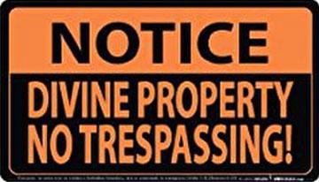 Notice Divine Property No Trespassing